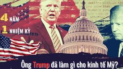 Bầu cử Tổng thống Mỹ 2020: Donald Trump đã đưa kinh tế Mỹ vĩ đại trở lại như thế nào?