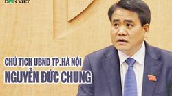 Chủ tịch Hà Nội Nguyễn Đức Chung bị tạm đình chỉ công tác để xác minh, điều tra liên quan 3 vụ án