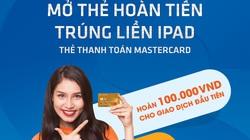 """""""Mở thẻ hoàn tiền - trúng liền iPad"""" với thẻ Sacombank Mastercard"""
