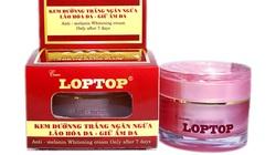 Thu hồi toàn quốc lô mỹ phẩm Cream LOPTOP có chứa thành phần cấm
