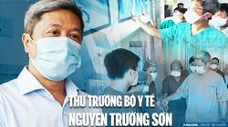 Thứ trưởng Bộ Y tế Nguyễn Trường Sơn: Lòng tôi như xát muối mỗi lần soạn thông tin bệnh nhân tử vong