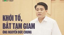 """Chủ tịch Hà Nội Nguyễn Đức Chung bị khởi tố, bắt tạm giam vì """"chiếm đoạt tài liệu bí mật Nhà nước"""""""