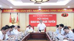 Ban Tổ chức Trung ương: Tham mưu thẩm định hơn 100 lượt nhân sự diện Trung ương quản lý