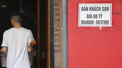 Nhiều khách sạn tại Hà Nội buộc phải rao bán vì ế khách