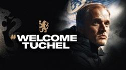 Vừa được bổ nhiệm, HLV Tuchel nói ngay 1 điều về Lampard