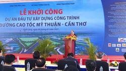 Thủ tướng Nguyễn Xuân Phúc: Làm đường cao tốc Mỹ Thuận - Cần Thơ không để xảy ra tình trạng chất lượng kém