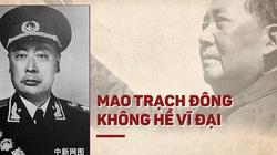 """Tấn bi kịch của vị nguyên soái Trung Quốc """"không tôn thờ"""" Mao Trạch Đông"""