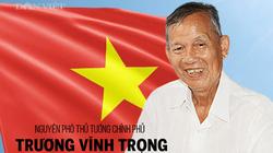 Nguyên Phó Thủ tướng Trương Vĩnh Trọng từng là Trưởng Ban Chỉ đạo giải quyết vụ án Năm Cam và đồng bọn