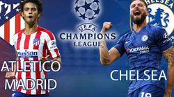 """Soi kèo, tỷlệ cược Atletico Madrid vs Chelsea: """"Đội khách"""" có quà?"""