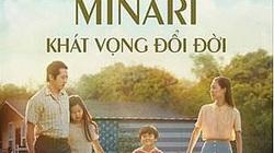 """Phim """"Minari"""": Ứng cử viên của Quả cầu Vàng 2021 khởi chiếu tại Việt Nam"""