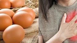 4 loại bệnh không nên ăn trứng gà