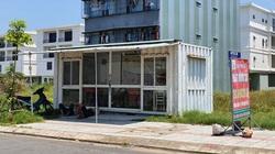 Đà Nẵng: Tháo dỡ lều quán, container, ki ốt giao dịch bất động sản trái phép