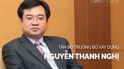 Chân dung Tân Bộ trưởng Bộ Xây dựng Nguyễn Thanh Nghị trẻ nhất thành viên Chính phủ