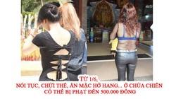 Từ 1/6, nói tục, chửi thề, ăn mặc hở hang... ở chùa chiền có thể bị phạt đến 500.000 đồng