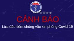 Bộ Y tế: Cảnh báo lừa đảo tiêm chủng vắc xin phòng Covid-19, người dân cần cảnh giác