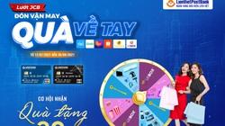 LienVietPostBank tặng quà lên tới 30 triệu đồng cho khách hàng giao dịch qua thẻ tín dụng