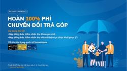Sacombank hoàn 100% phí chuyển đổi trả góp dịch vụ bảo hiểm