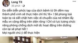 """Nghệ An: Triệu tập 8 người tung tin giả """"Vinh sẽ áp dụng Chỉ thị 16+"""""""