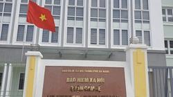 """Đà Nẵng: Quận Cẩm Lệ phát triển BHXH tự nguyện trong """"bão"""" Covid-19"""