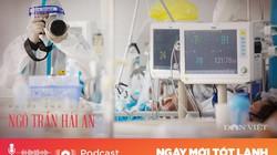 Podcast: Nhiếp ảnh gia Ngô Trần Hải An kể chuyện tác nghiệp trong phòng điều trị F0 nặng