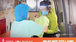 Podcast: Điều kỳ diệu của mẹ con sản phụ bị nhiễm Covid-19 nặng