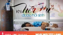 Podcast: Khi hơi thở hồi sinh