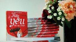 """""""Hãy yêu khi còn có thể"""" - sách cho mùa Valentine"""