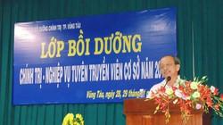 Bà Rịa - Vũng Tàu: Bồi dưỡng nghiệp vụ cán bộ cơ sở