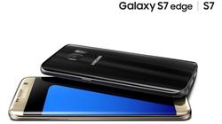 Galaxy S7 và S7 Edge vượt mốc 10 triệu đơn đặt hàng
