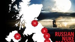 Nga sẽ biến Anh thành 'vùng đất hoang' nếu tấn công hạt nhân?