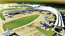 """Vẫn """"mù mờ"""" hình thức đầu tư, quy mô xây dựng sân bay Long Thành"""