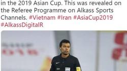 """Asian Cup 2019: Trọng tài khiến thầy Park """"nổi điên"""" bắt trận Iran vs Việt Nam"""