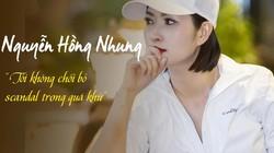 Nguyễn Hồng Nhung: Tôi không chối bỏ scandal trong quá khứ