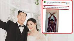 """""""Cười ngất"""" vì Duy Mạnh khoe ảnh cưới bị Đức Huy, Phan Văn Đức trêu đùa """"cực lầy"""""""