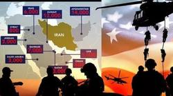 Bật mí nơi hàng vạn lính Mỹ đóng quân, vây chặt Iran