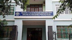 Ban QLDA xây dựng công trình dân dụng công nghiệp Hà Nội sai phạm gì?