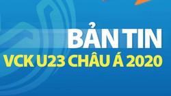 Bản tin VCK U23 Châu Á: BLV Quang Huy chỉ ra điểm yếu của U23 Việt Nam