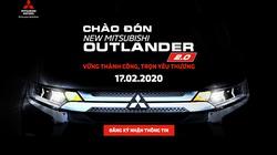 Mitsubishi chốt ngày ra mắt dòng xe Outlander 2020 tại Việt Nam