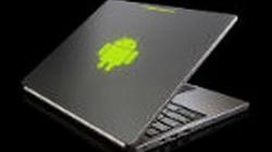 Khi nào xuất hiện laptop chạy Android 5.0?