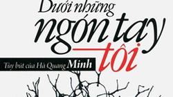 """Hà Quang Minh ra mắt """"Dưới những ngón tay tôi"""""""