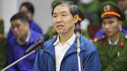 Sắp xét xử kháng án kêu oan của Dương Chí Dũng và thuộc cấp