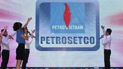 PETROSETCO - đa dạng hóa kinh doanh để phát triển bền vững