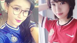"""Mỹ nhân Việt """"đại chiến"""" sắc đẹp trước trận Chelsea - M.U"""