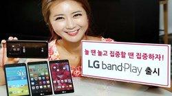 """LG tung điện thoại lạ Band Play loa """"khủng"""" 1-watt"""