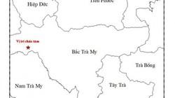 Quảng Nam: Động đất gây tiếng nổ lớn ở Bắc Trà My
