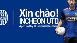 """Ngày Việt Nam, Xuân Trường nhận """"quà đặc biệt"""" từ Incheon United?"""