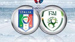 Nhận định, dự đoán kết quả Italia vs CH Ireland (02h00): Dưỡng sức chờ Tây Ban Nha