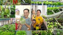 """Khi những ông bố Việt """"xắn tay áo"""" vào công cuộc trồng rau"""