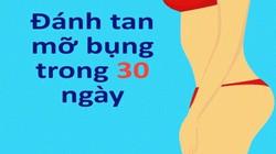 Đánh tan mỡ bụng để có vòng eo con kiến trong 30 ngày