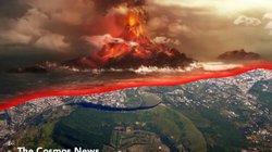 Siêu núi lửa châu Âu sắp thức giấc, đe dọa 36 vạn người